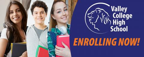 Valley College High School Enrolling Now